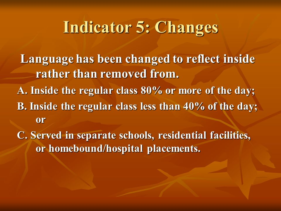 Indicator 5: Changes Language has been changed to reflect inside rather than removed from. Language has been changed to reflect inside rather than rem