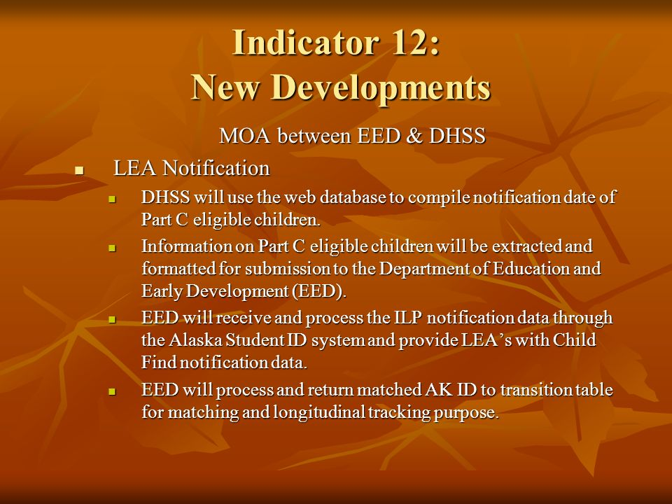 Indicator 12: New Developments MOA between EED & DHSS LEA Notification LEA Notification DHSS will use the web database to compile notification date of