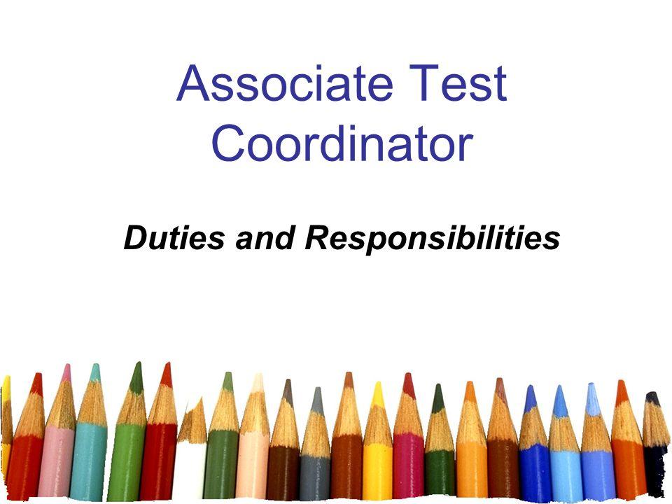 1 Associate Test Coordinator Duties and Responsibilities