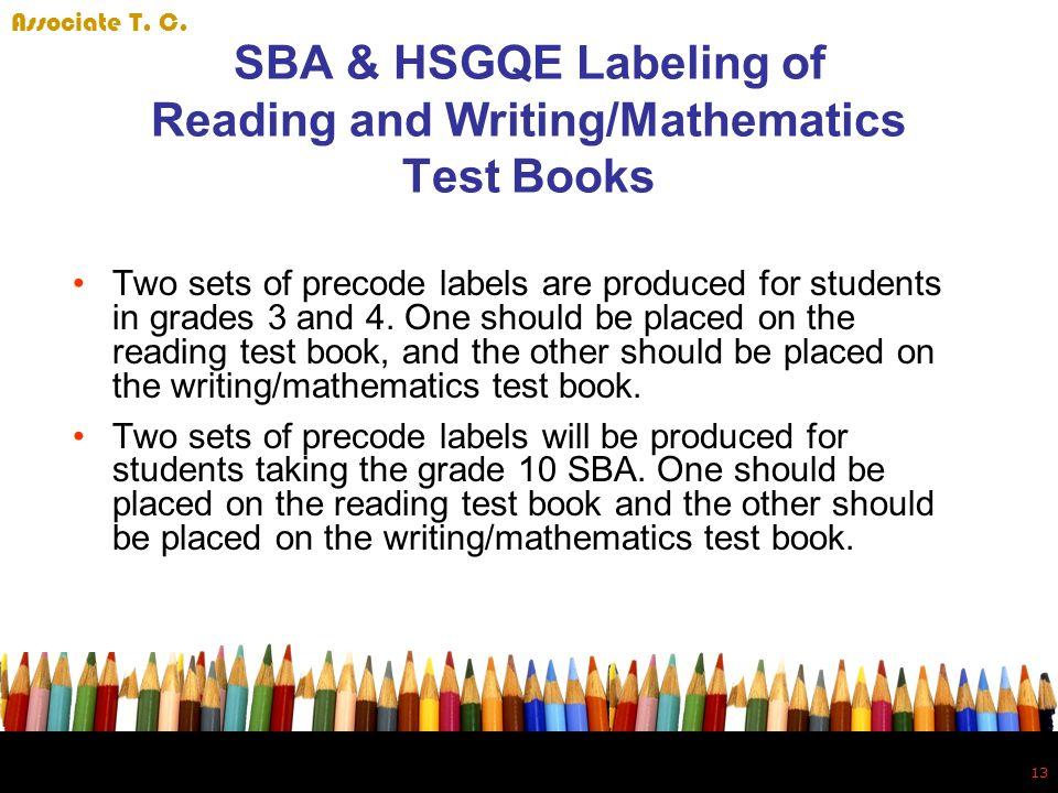 13 SBA & HSGQE Labeling of Reading and Writing/Mathematics Test Books Two sets of precode labels are produced for students in grades 3 and 4.