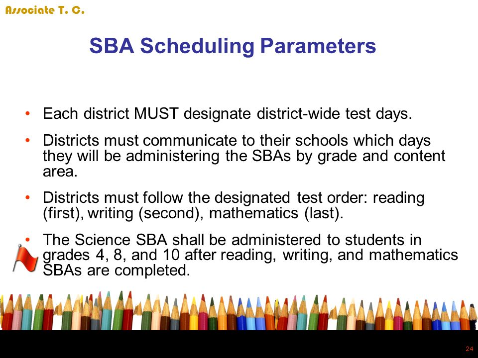 24 SBA Scheduling Parameters Each district MUST designate district-wide test days.