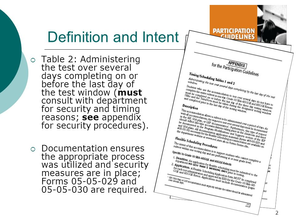 2 Definition and Intent Table 2: Administering the test over several days completing on or before the last day of the test window (must consult with department for security and timing reasons; see appendix for security procedures).