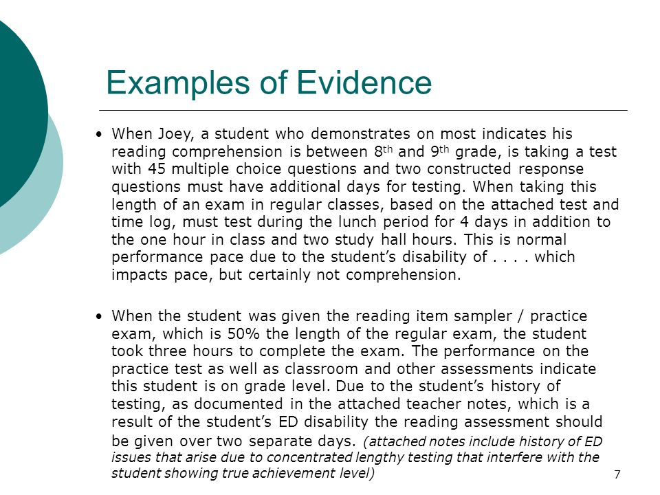 7 Examples of Evidence When Joey, a student who demonstrates on most indicates his reading comprehension is between 8 th and 9 th grade, is taking a test with 45 multiple choice questions and two constructed response questions must have additional days for testing.