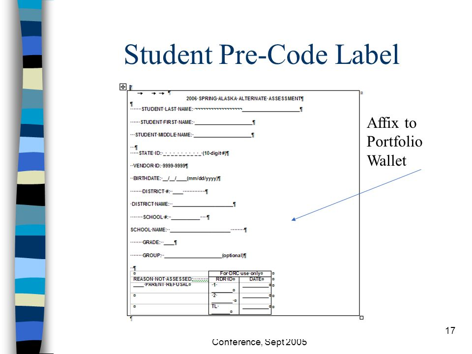 EED-Special Educ Director Conference, Sept 2005 17 Student Pre-Code Label Affix to Portfolio Wallet