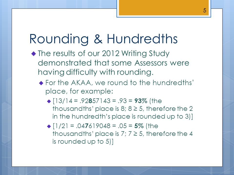 Rounding & Hundredths The results of our 2012 Writing Study demonstrated that some Assessors were having difficulty with rounding.