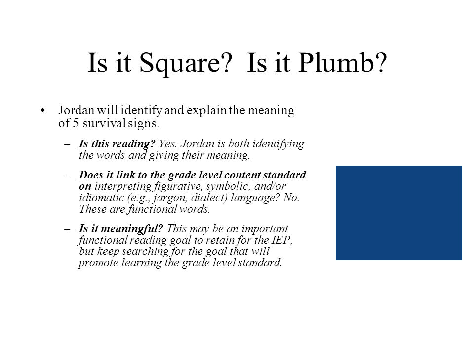 Is it Square. Is it Plumb. Jordan will identify and explain the meaning of 5 survival signs.
