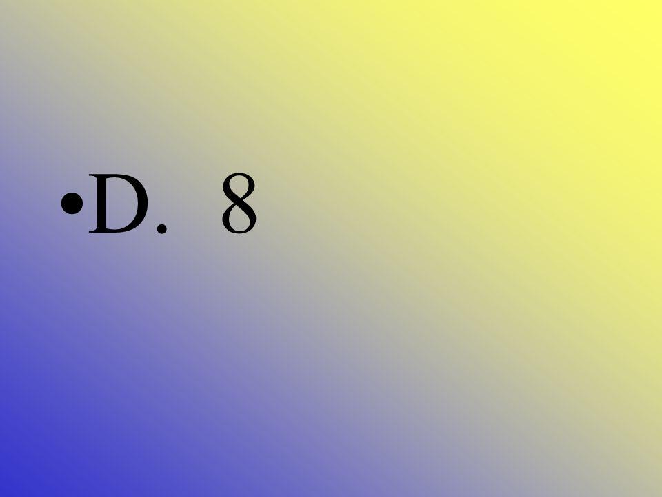 8 x __ = 64 A. 5 B. 6 C. 7 D. 8