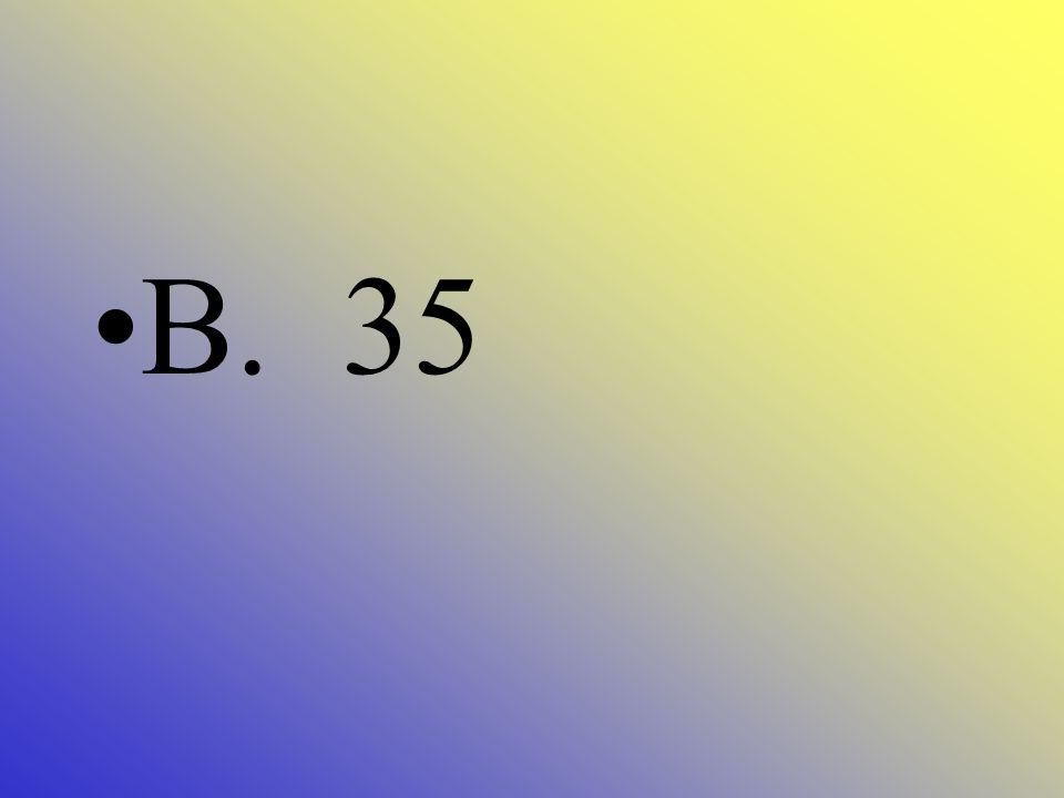 50 + ? = 85 A. 30 B. 35 C. 40 D. 50