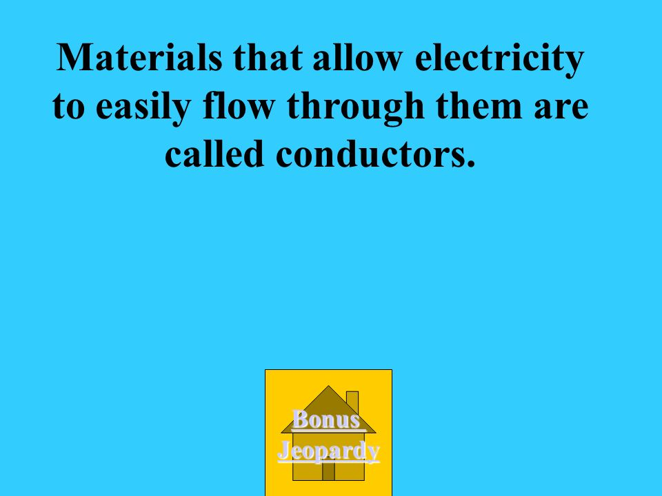Materials that allow electricity to flow easily through them A. conductor D. Dry cell C. terminal B. insulator