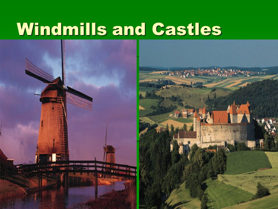 Windmills and Castles