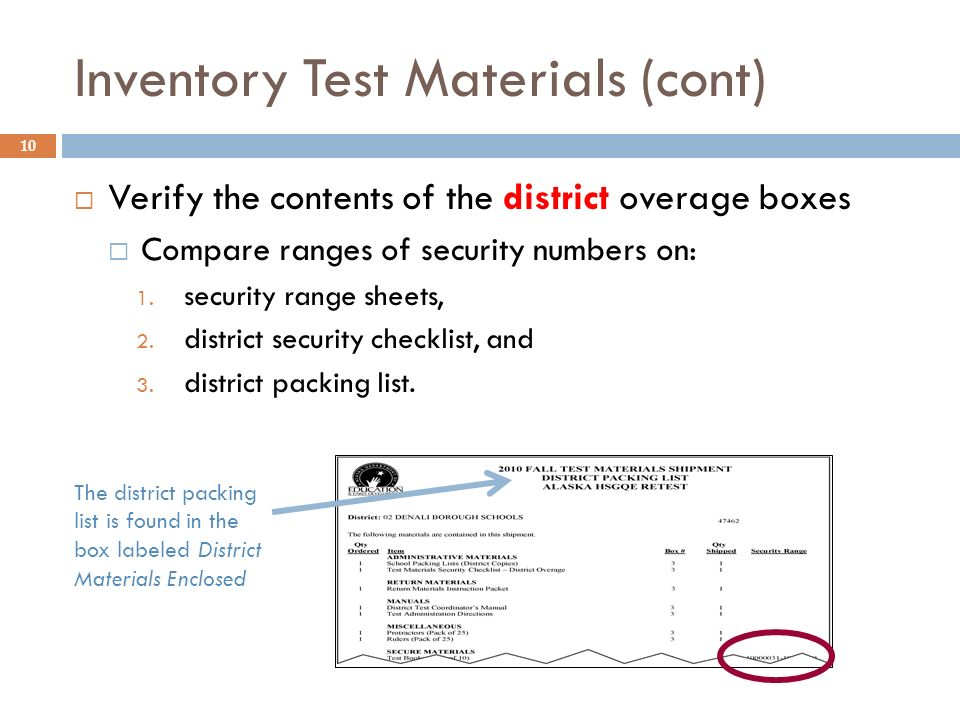 10 Inventory Test Materials (cont) Verify the contents of the district overage boxes Compare ranges of security numbers on: 1. security range sheets,