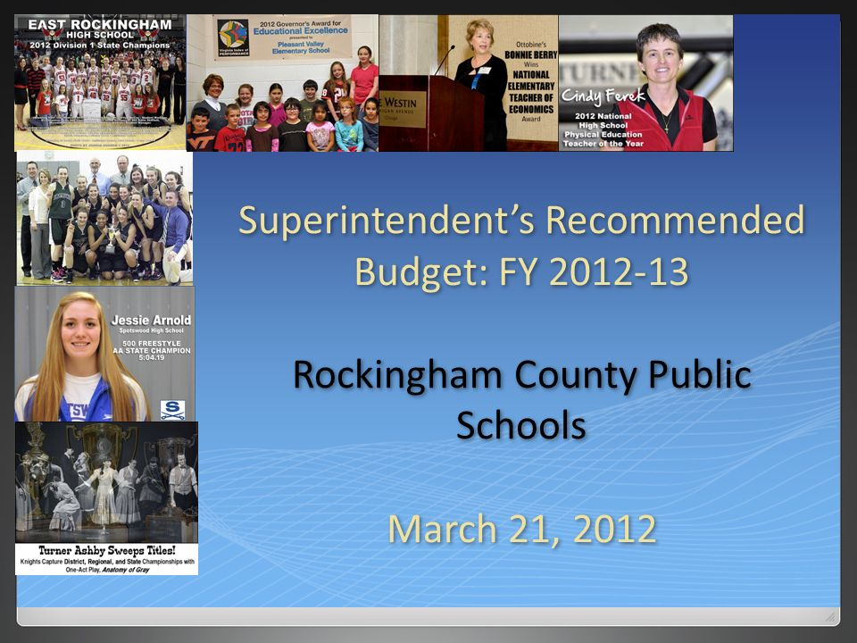 Superintendents Recommended Budget: FY 2012-13 Rockingham County Public Schools March 21, 2012