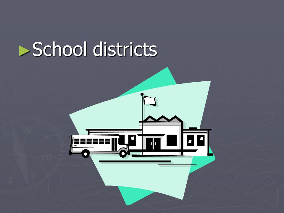 School districts School districts
