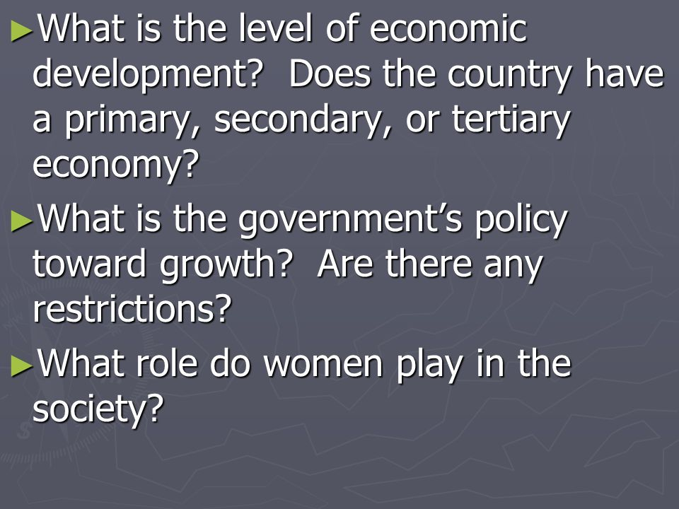 What is the level of economic development? Does the country have a primary, secondary, or tertiary economy? What is the level of economic development?