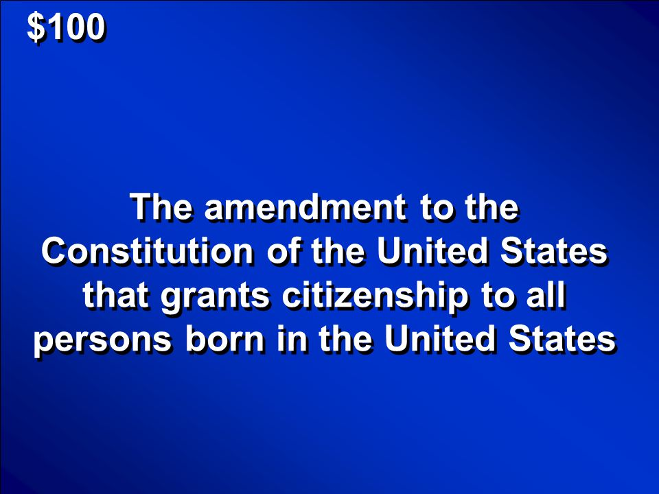 © Mark E. Damon - All Rights Reserved $500 What is the 15 th amendment? Scores