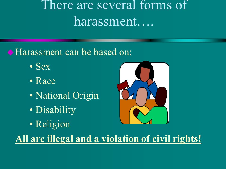 Sexual harassment is the most common form of harassment in schools.