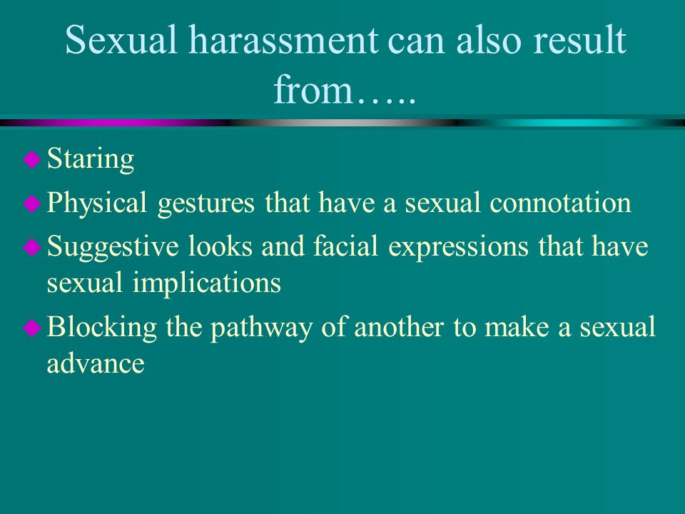 If I ignore sexual harassment it will go away.(True or False) Answer: No.
