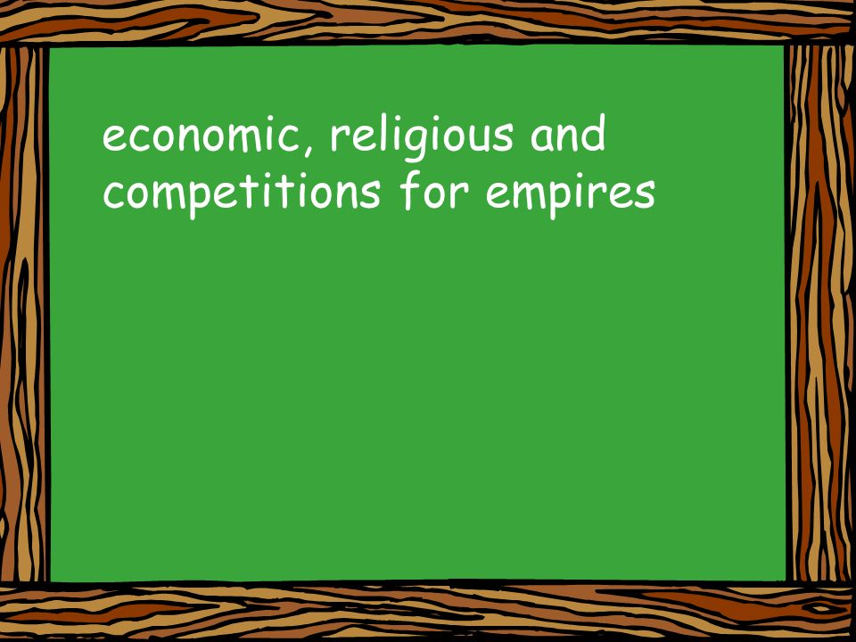 economic, religious and competitions for empires