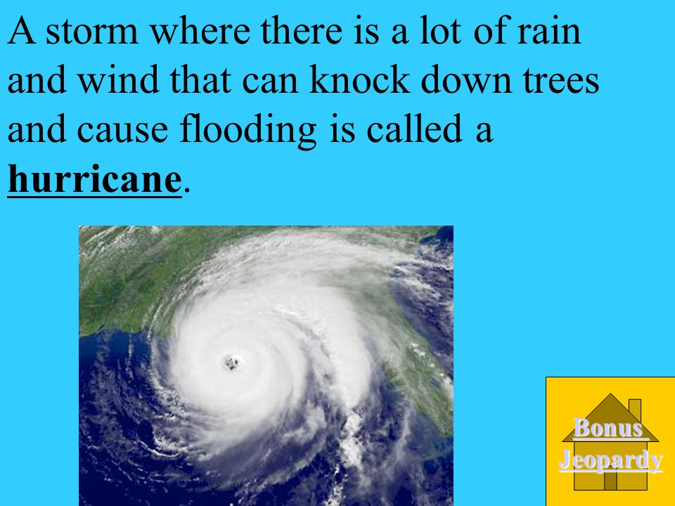 A storm where there is a lot of rain and wind that can knock down trees and cause flooding is called a _______. A. Blizzard D. Thunderstorm C. Tornado