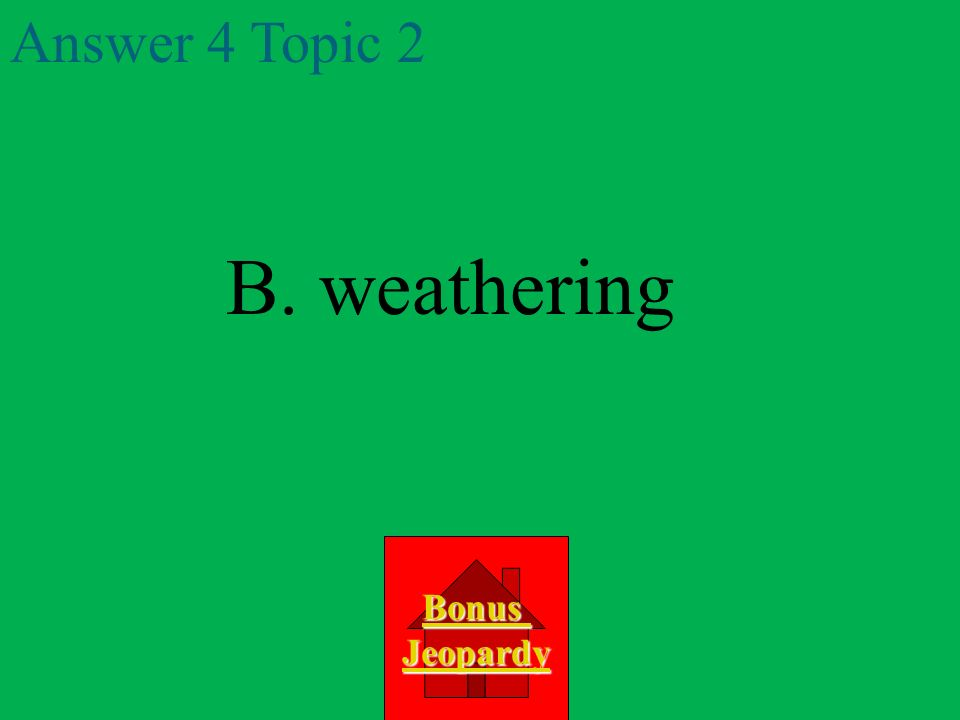 Question 4 Topic 2 A.hammering D. pressure C. seismic B.