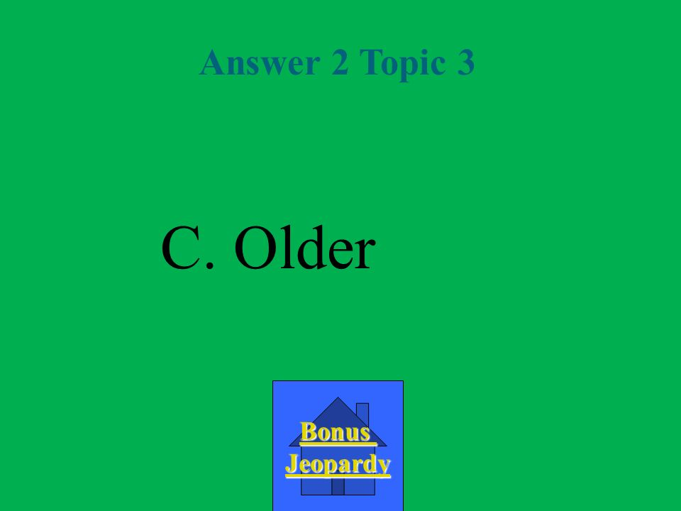 Question 2 Topic 3 A.younger D. More eroded C. Older B.