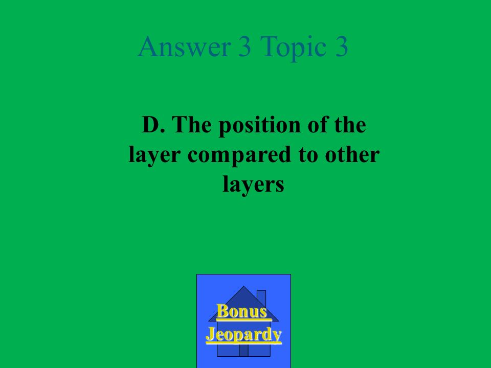 A.The distance the layerThe distance the layer extends over the earth Question 3 Topic 3 B.