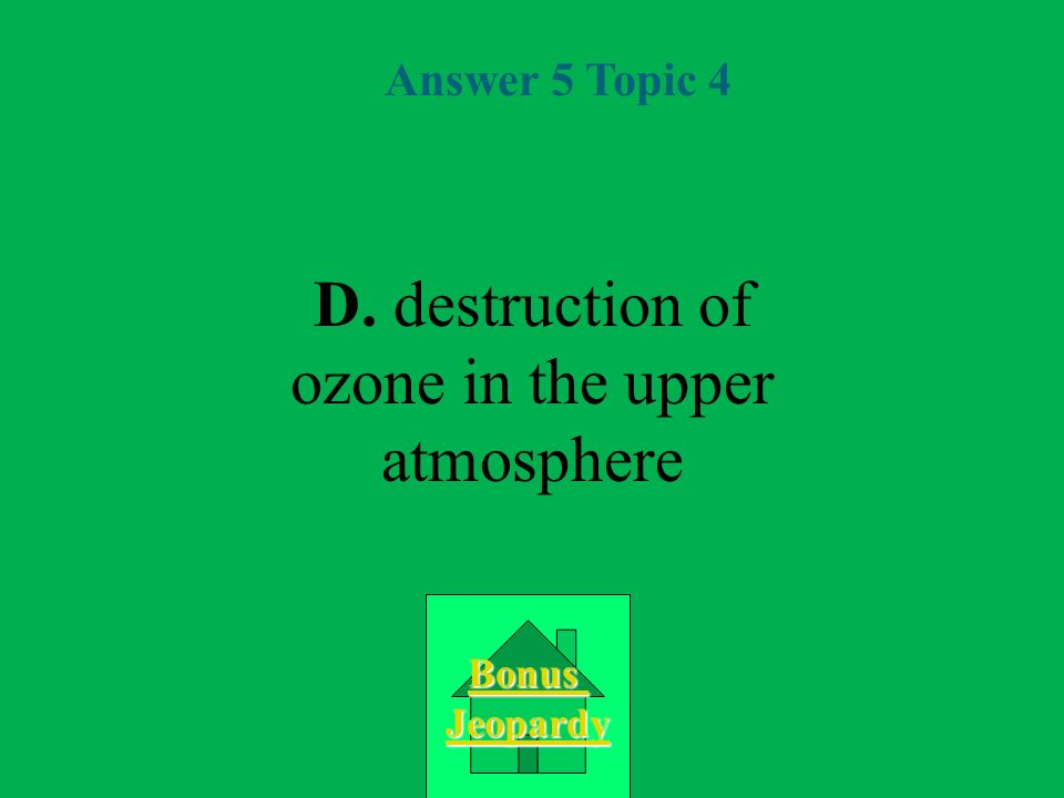 Question 5 Topic 4 A.increase in atmosphericincrease in atmospheric carbon dioxide concentration B.
