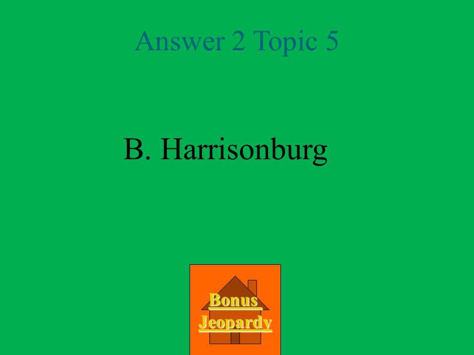 A.Charlottesville B. Harrisonburg C. Deel D.