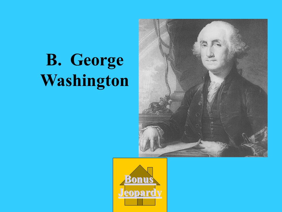 Who served as the first president of the United States of America? B. George Washington C. George Mason D. James Madison A. Thomas Jefferson