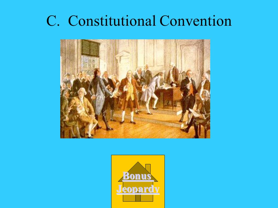 What was the name of the meetings that were held to write a new constitution for our country? A. Continental Congress B. Constitution Meetings C. Cons