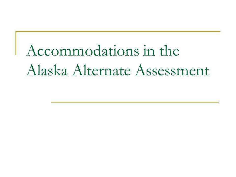 Accommodations in the Alaska Alternate Assessment