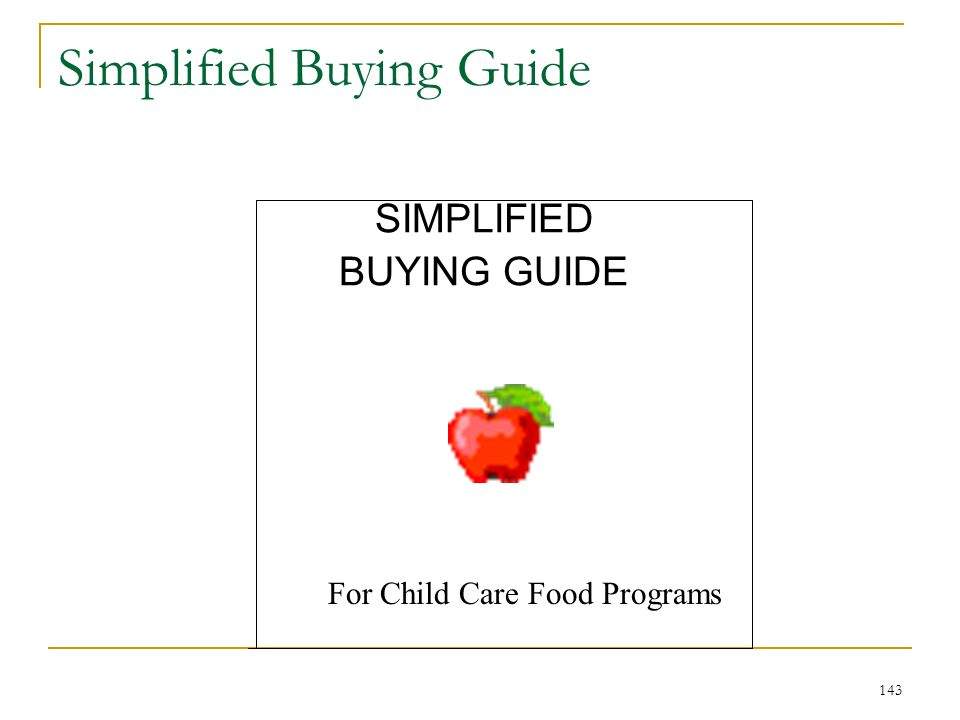 143 Simplified Buying Guide SIMPLIFIED BUYING GUIDE For Child Care Food Programs