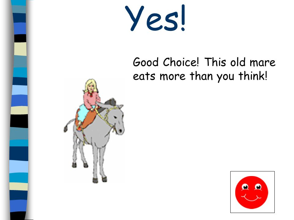 Question # 5 Cowgirl Cathy needs 57 pounds of feed for her horses.