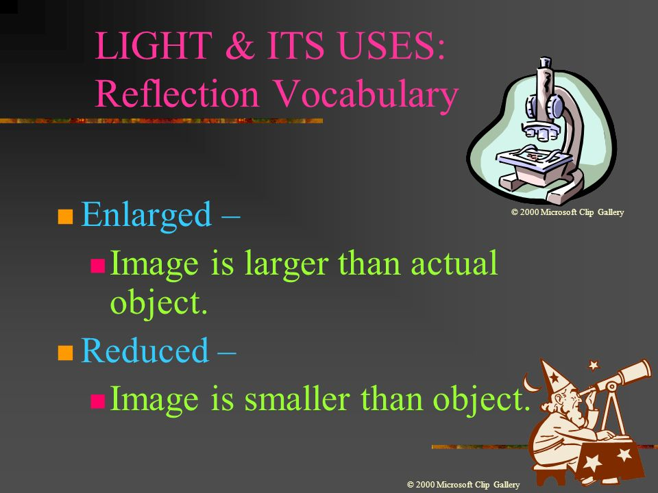 LIGHT & ITS USES - Reflection Reflection – Bouncing back of light waves Regular reflection – mirrors smooth surfaces scatter light very little. Images