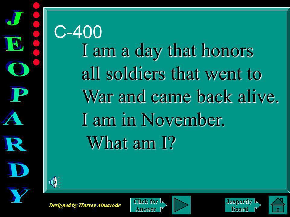 Designed by Harvey Almarode JeopardyBoard Answer to C-300 Presidents Day