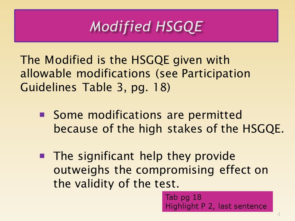 4 The Modified is the HSGQE given with allowable modifications (see Participation Guidelines Table 3, pg.