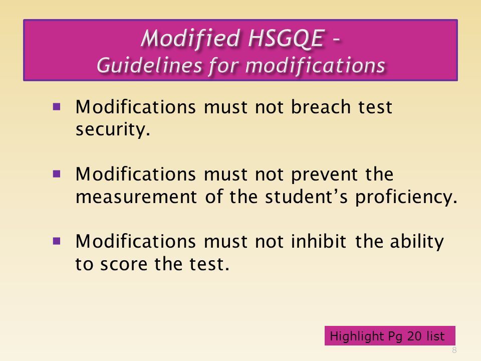 8 Modifications must not breach test security.