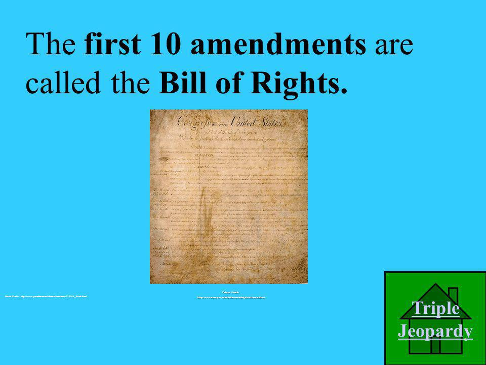 The first 10 amendments are called _____________. A. Articles of Confederation D. Ten Commandments C. Declaration of Independence B. Bill of Rights Pi