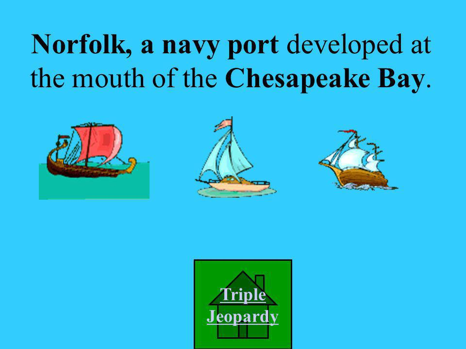 A. Norfolk Which of these cities developed at the mouth of the Chesapeake Bay? B. Richmond C. Roanoke D. Alexandria Picture Credit: http://www.purcell
