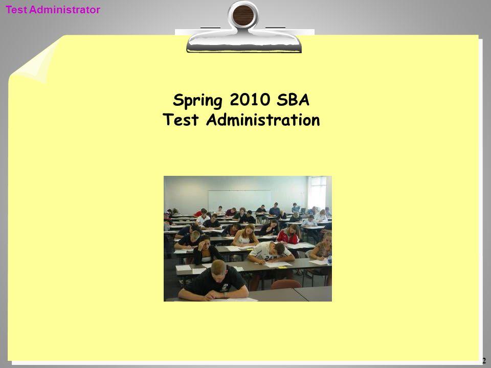 2 Spring 2010 SBA Test Administration Test Administrator