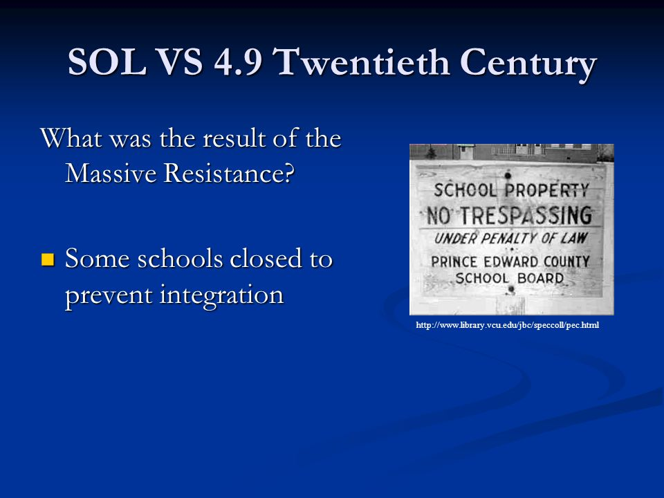 SOL VS 4.9 Twentieth Century What was the result of the Massive Resistance.