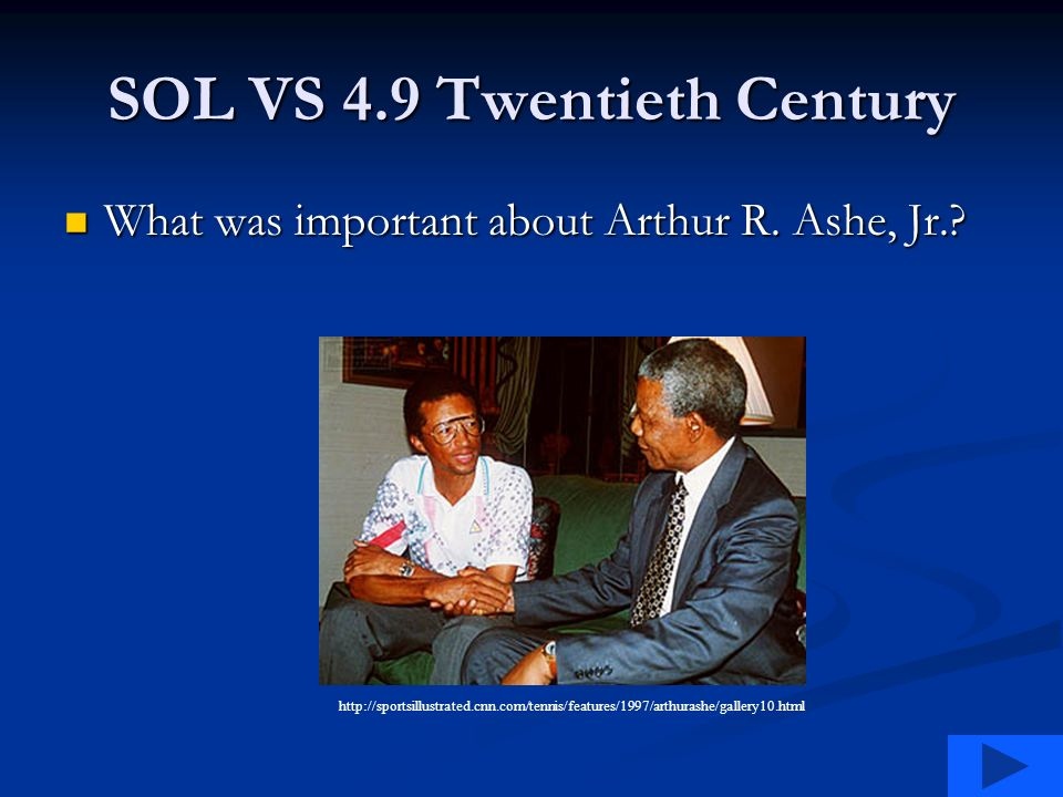 SOL VS 4.9 Twentieth Century What was important about Arthur R.
