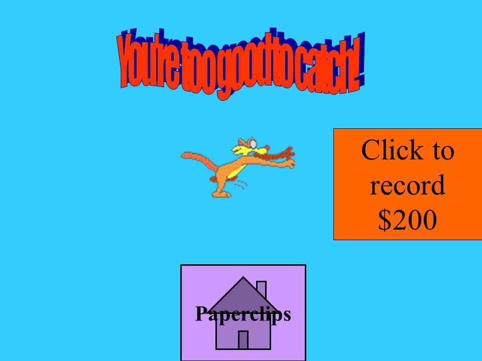Fur Click to record $200