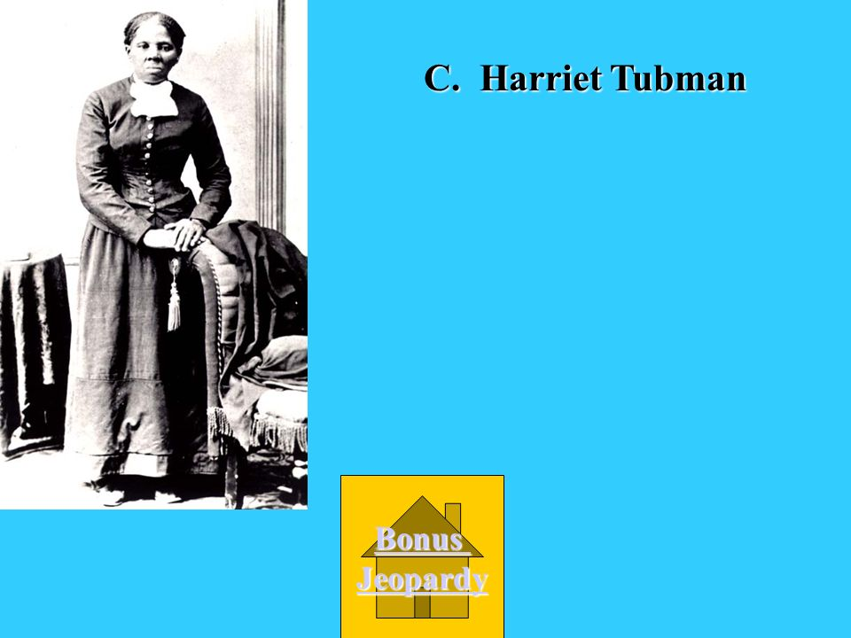 Who helped over 300 slaves escape to freedom on the Underground Railroad? A. John Brown B. Nat Turner D. Abraham Lincoln C. Harriet Tubman