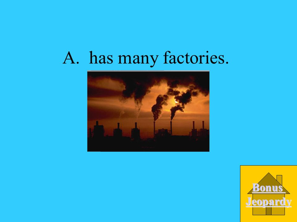 A.has many factories. B. is very dusty. C. is mainly farms.