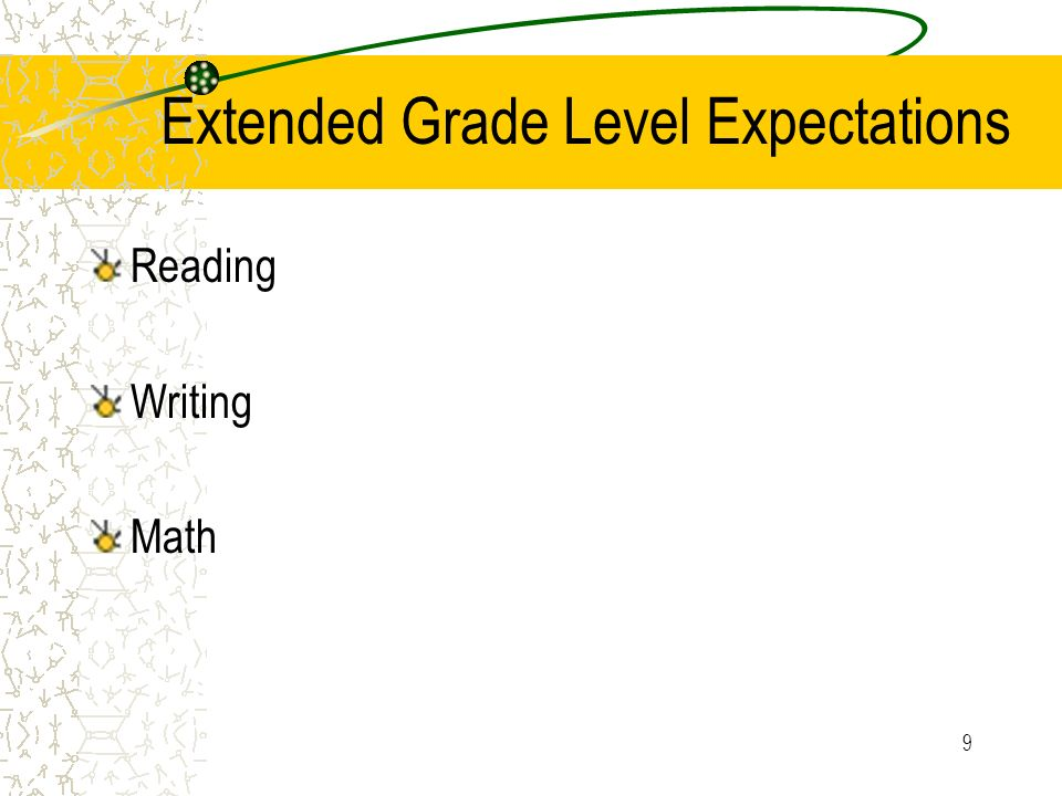 9 Extended Grade Level Expectations Reading Writing Math