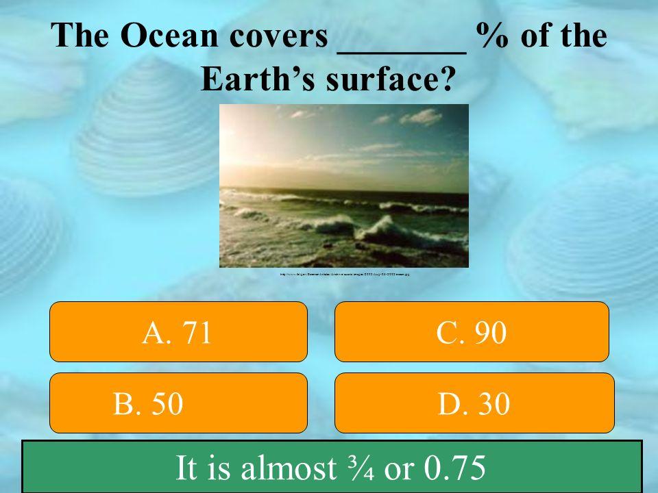 50:50 D.5 miles C. 2.5 miles The average depth of the ocean is ______________.