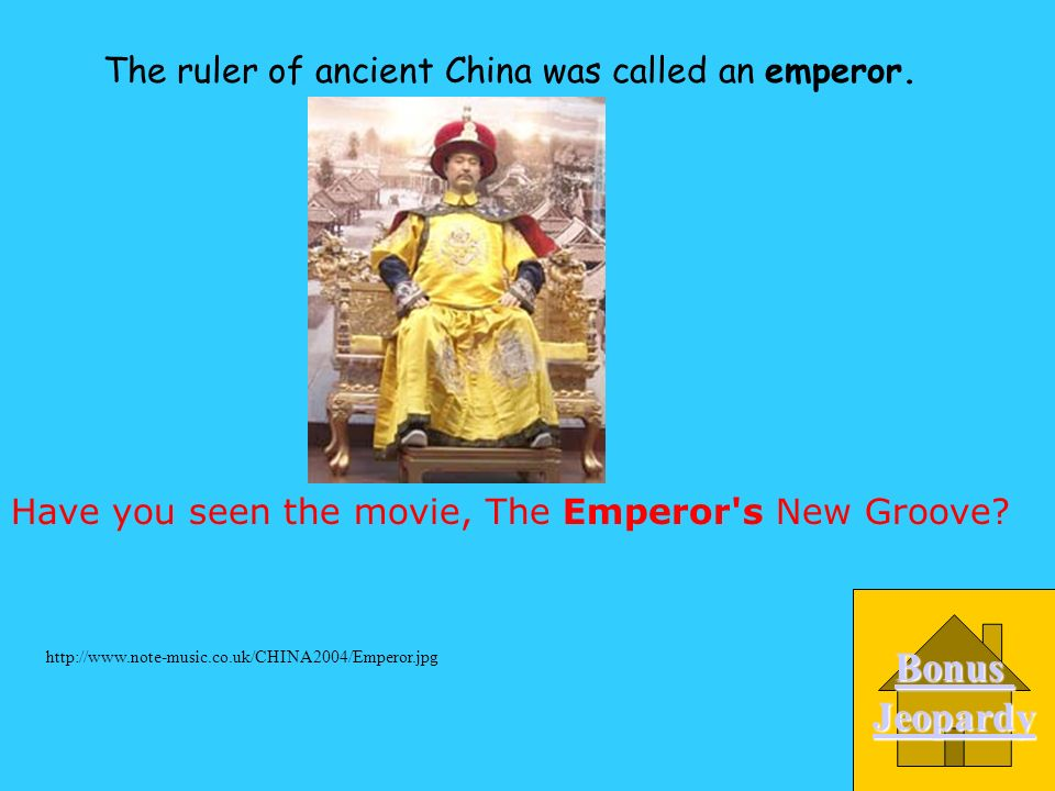 The ruler of ancient China was called a (n) _____________. A. Emperor D. President C. Dictator B. Pharaoh http://www.note-music.co.uk/CHINA2004/Empero
