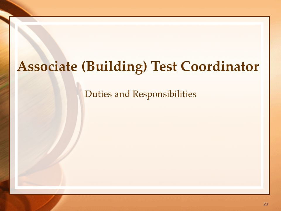 23 Associate (Building) Test Coordinator Duties and Responsibilities