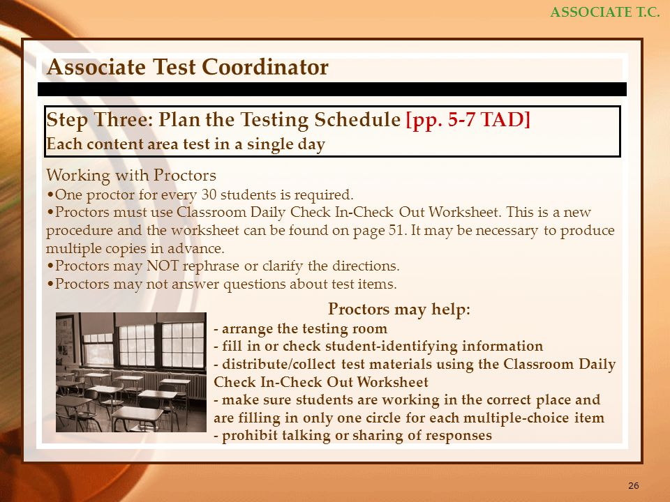 26 ASSOCIATE T.C. Associate Test Coordinator Step Three: Plan the Testing Schedule [pp.
